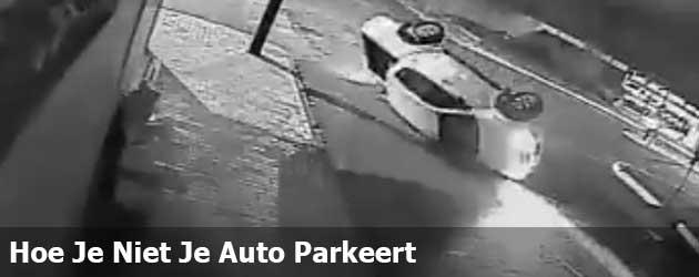 Hoe Je Niet Je Auto Parkeert