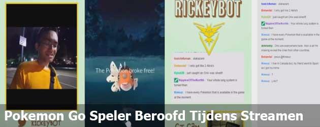 Pokemon Go Speler Beroofd Tijdens Streamen