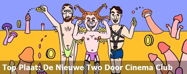 De Nieuwe Two Door Cinema Club Daar Wordt Je Blij Van