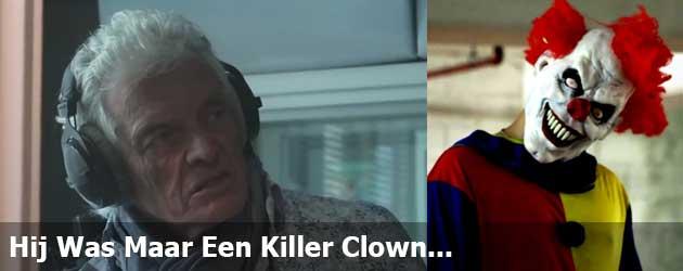 Hij Was Maar Een Killer Clown...
