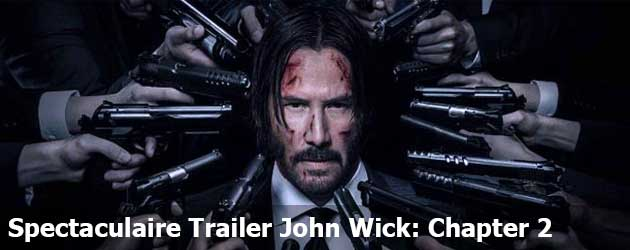 Spectaculaire Trailer John Wick: Chapter 2
