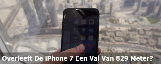 Overleeft de iPhone 7 een val van 829 meter?