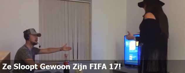 Ze Sloopt Gewoon Zijn FIFA 17!