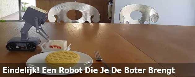 Eindelijk! Een Robot Die Je De Boter Brengt