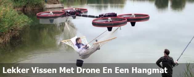 Lekker lui vissen met een mega drone en een hangmat
