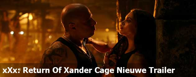 xXx: Return Of Xander Cage Nieuwe Trailer