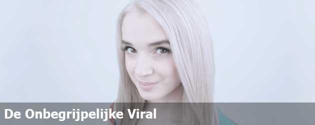 De Onbegrijpelijke Viral