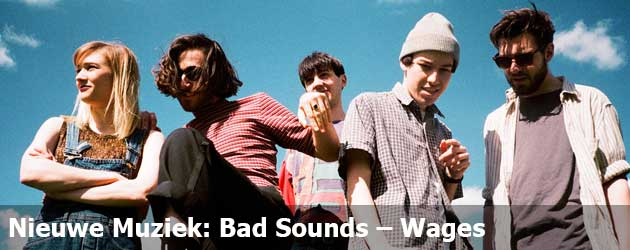 Nieuwe Muziek: Bad Sounds – Wages
