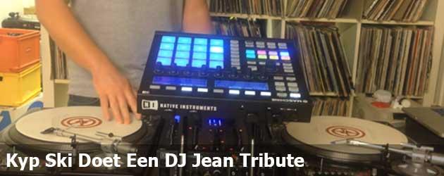 Kyp Ski Doet Een DJ Jean Tribute