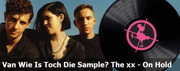 Van Wie Is Toch Die Sample? The xx - On Hold
