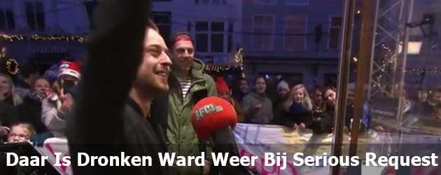 Daar is dronken Ward weer bij 3FM Serious Request