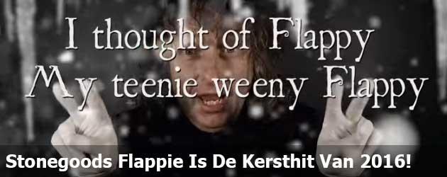 Stonegoods Versie Van Flappie Is De Kersthit Van 2016!
