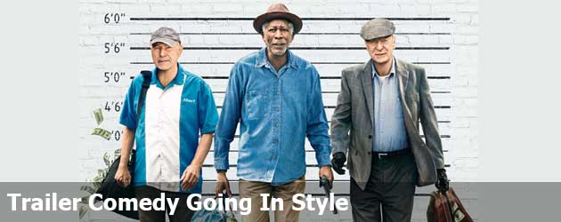 Trailer Comedy Going In Style Met Morgan Freeman En Michael Caine