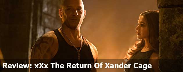 Review xXx The Return Of Xander Cage