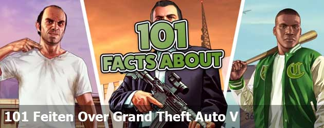 101 Feiten Over Grand Theft Auto V