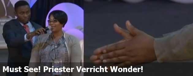 Must See! Priester Verricht Wonder!