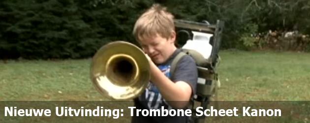Nieuwe Uitvinding: Trombone Scheet Kanon