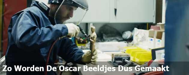 Zo Worden De Oscar Beeldjes Dus Gemaakt