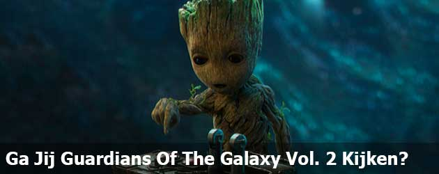Ga Jij Guardians Of The Galaxy Vol. 2 Kijken?