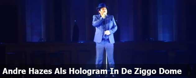 Andre Hazes Levensecht Als Hologram In De Ziggo Dome