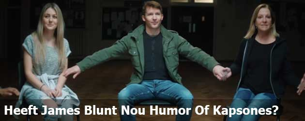 Heeft James Blunt Hier Nou Humor Of Kapsones?