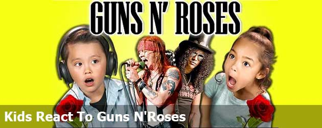 Kids React To Guns N'Roses