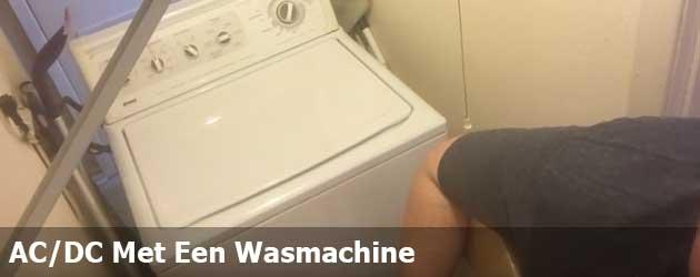 AC/DC Met Een Wasmachine