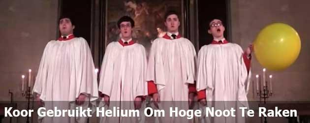 Koor Gebruikt Helium Om Die Hoge Noot Te raken