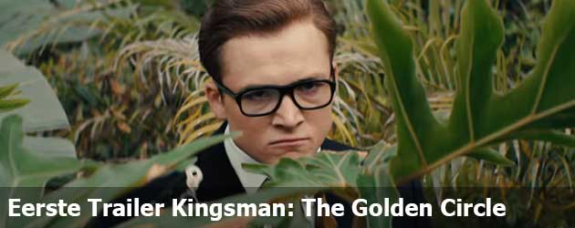 Eerste Trailer Kingsman: The Golden Circle
