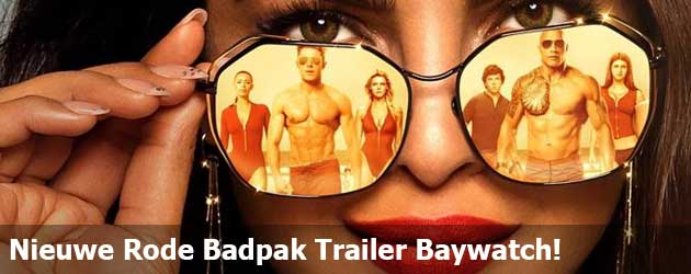 Nieuwe vrouwen, sorry, nieuwe trailer Baywatch!