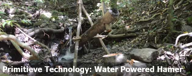 Primitieve Technology: Water Powered Hamer