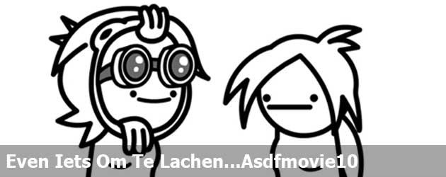 Even Iets Om Te Lachen...Asdfmovie10