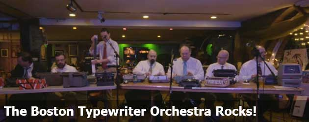 The Boston Typewriter Orchestra Rocks!