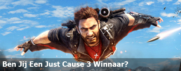 Ben Jij Een Just Cause 3 Winnaar?