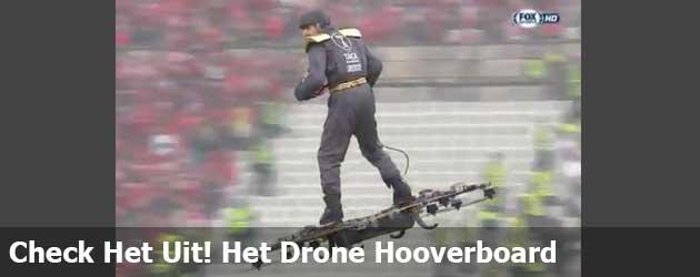 Check Het Uit! Het Drone Hooverboard