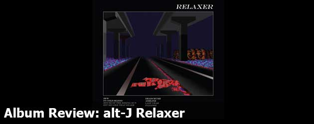 Album review alt-J Relaxer