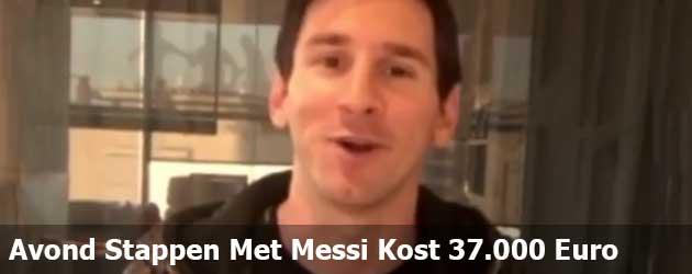 Avond Stappen Met Messi Kost 37.000 Euro