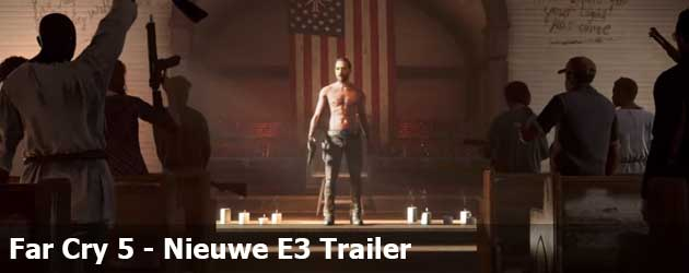 Far Cry 5 - The Father's Amazing Grace (E3 Trailer)