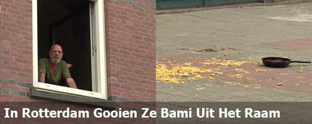 In Rotterdam Gooien Ze Bami Gewoon Uit Het Raam
