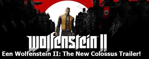 Yessss! Een Wolfenstein II: The New Colossus Trailer!