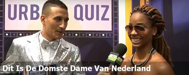 Dit Moet Haast Wel De Domste Vrouw Van Nederland zijn.