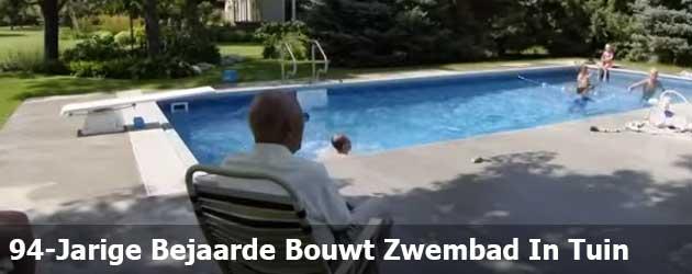 94-Jarige Bejaarde Bouwt Zwembad In Tuin