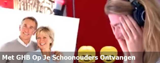Met GHB Op Je Schoonouders Ontvangen