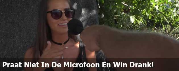 Praat Niet In De Microfoon En Win Gratis Drank!
