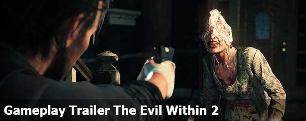Gameplay Trailer The Evil Within 2