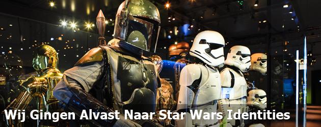 Wij Gingen Alvast Naar Star Wars Identities