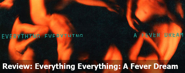 Review: Everything Everything - A Fever Dream