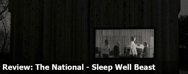 Review: The National – Sleep Well Beast