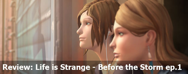 Review: Life Is Strange – Before the Storm ep.1