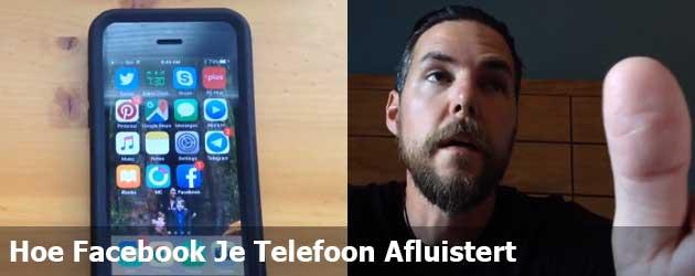 Hoe Facebook Je Telefoon Afluistert